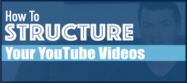 How To Structure Your YouTube Videos
