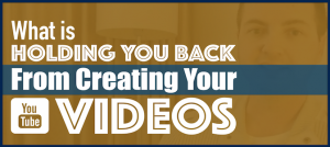 What Is Holding You Back From Creating Your YouTube Videos
