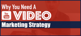 Why You Need A YouTube Video Marketing Strategy