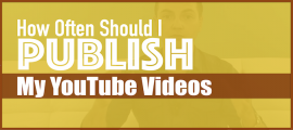 How Often Should I Publish My YouTube Videos?
